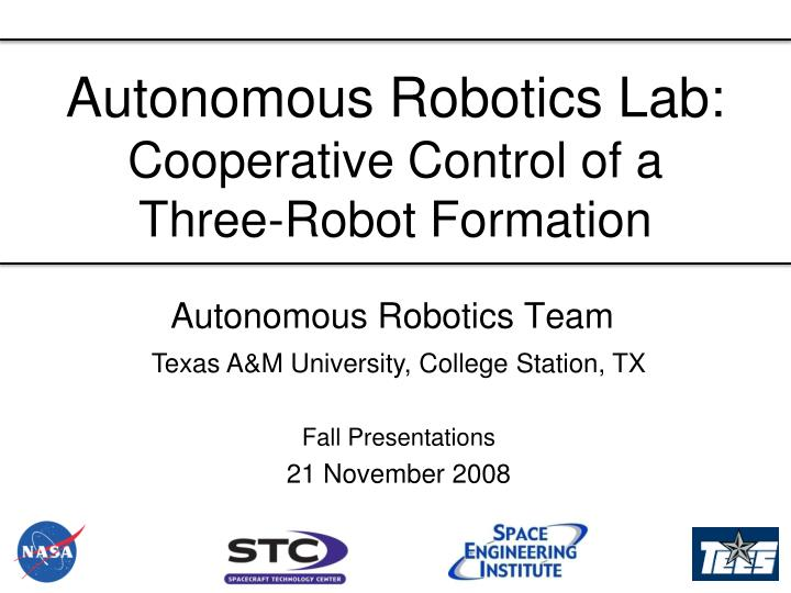 Autonomous robotics lab cooperative control of a three robot formation