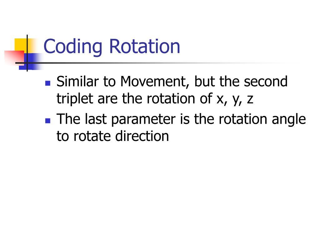 Coding Rotation
