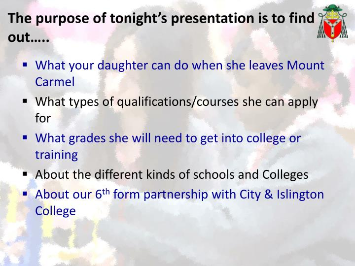 The purpose of tonight s presentation is to find out