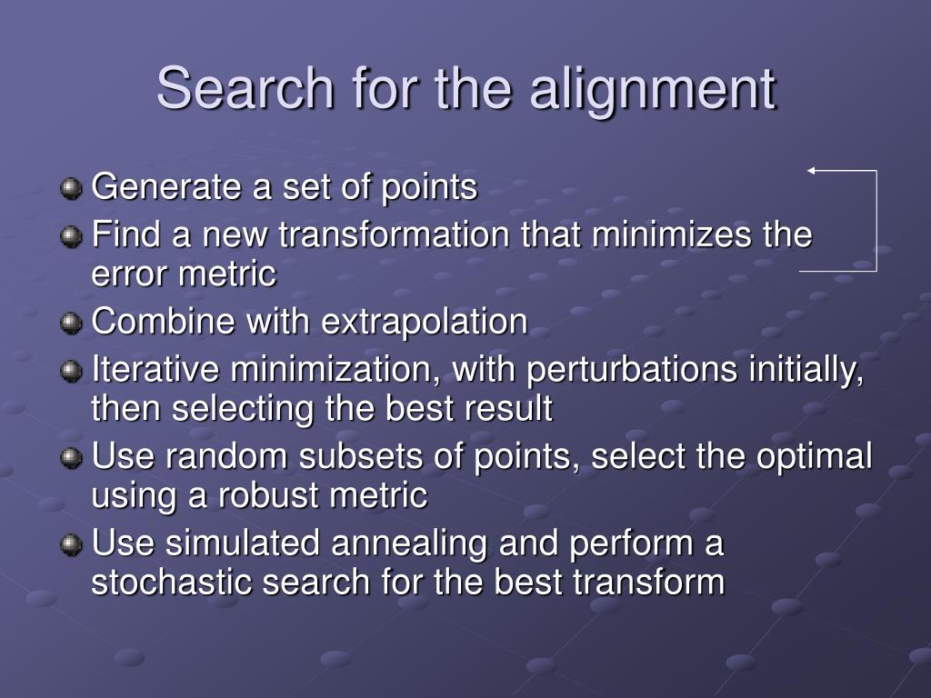 Search for the alignment