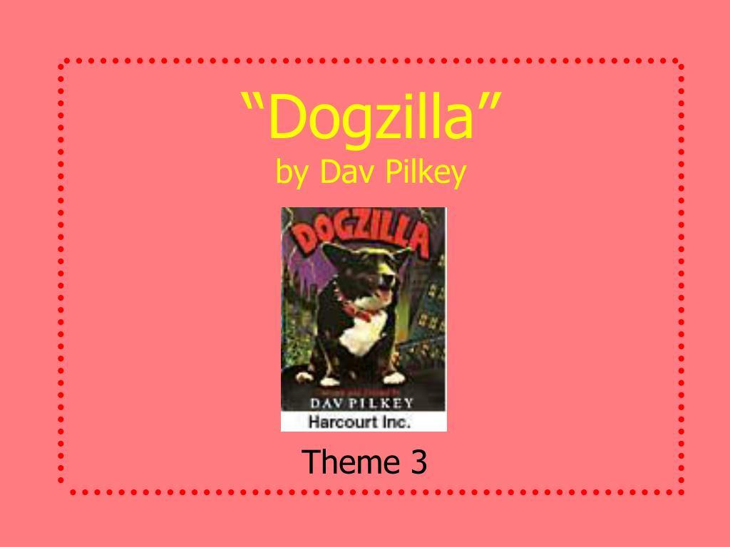 """""""Dogzilla"""""""