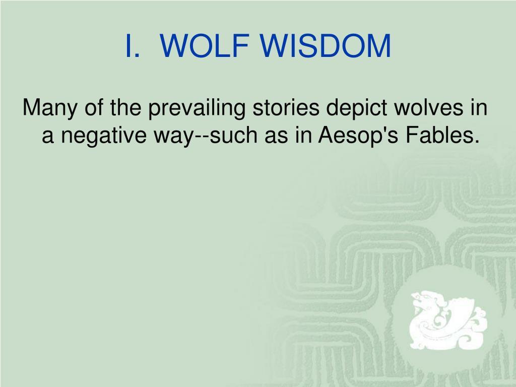 I. WOLF WISDOM