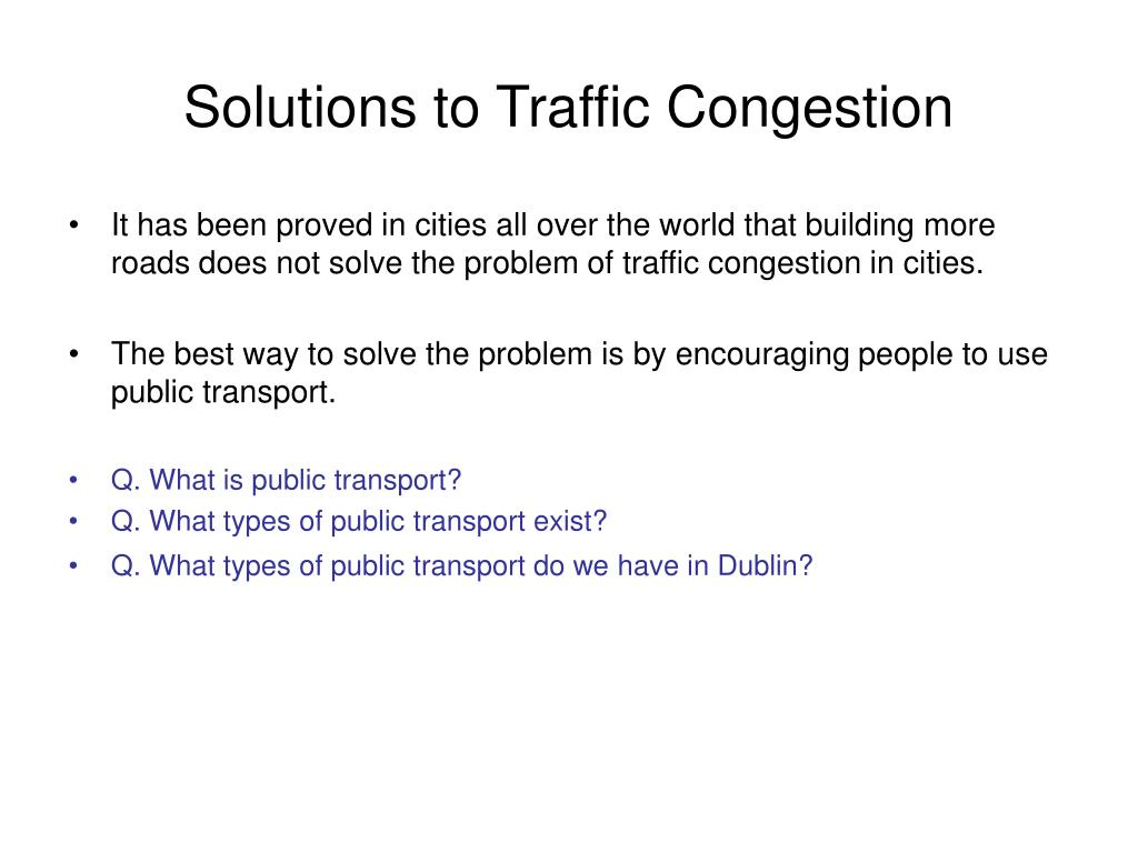 Solutions to Traffic Congestion