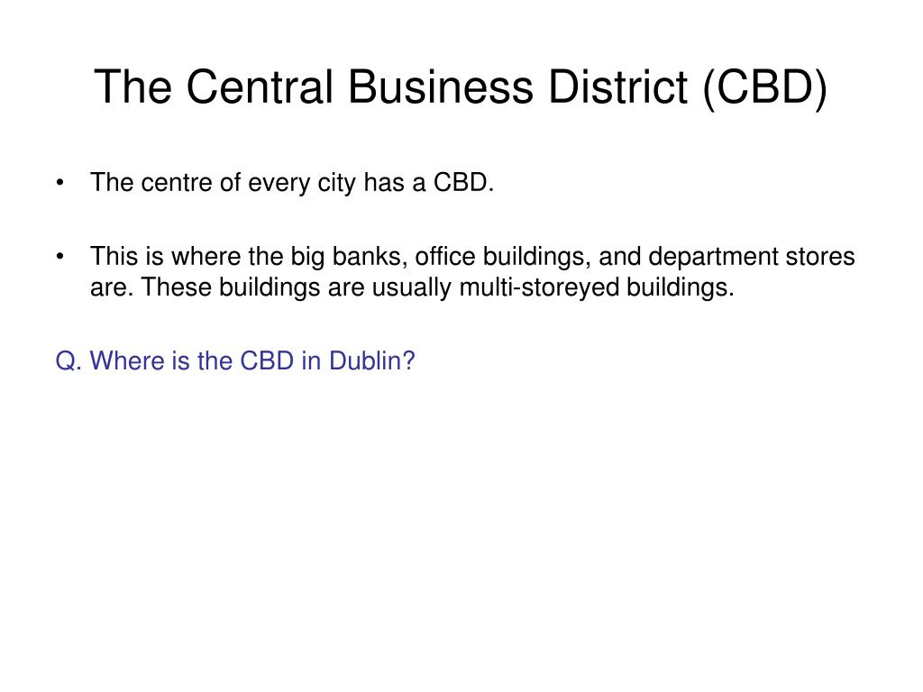 The Central Business District (CBD)