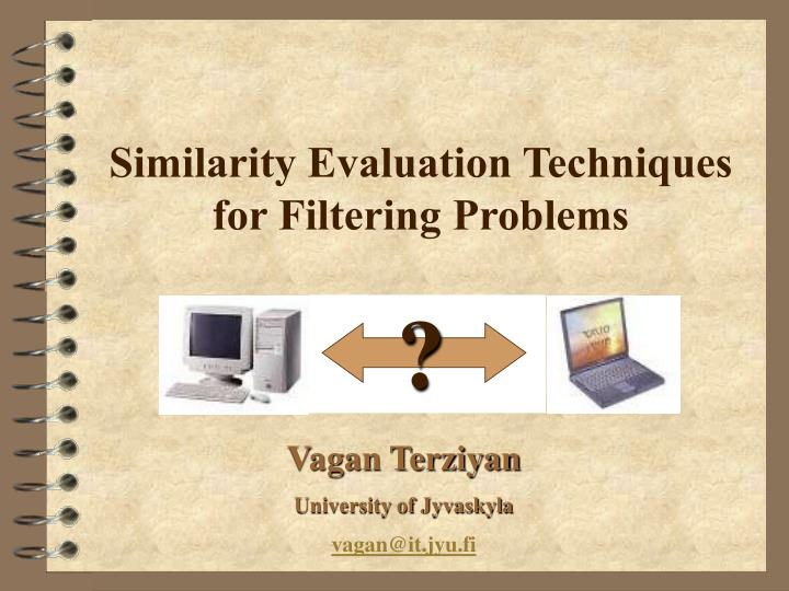 Similarity evaluation techniques for filtering problems l.jpg