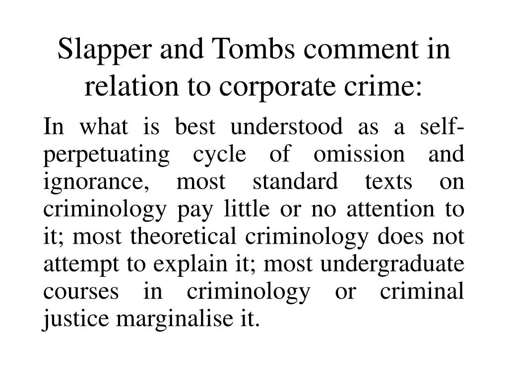 Slapper and Tombs comment in relation to corporate crime: