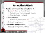 an active attack38