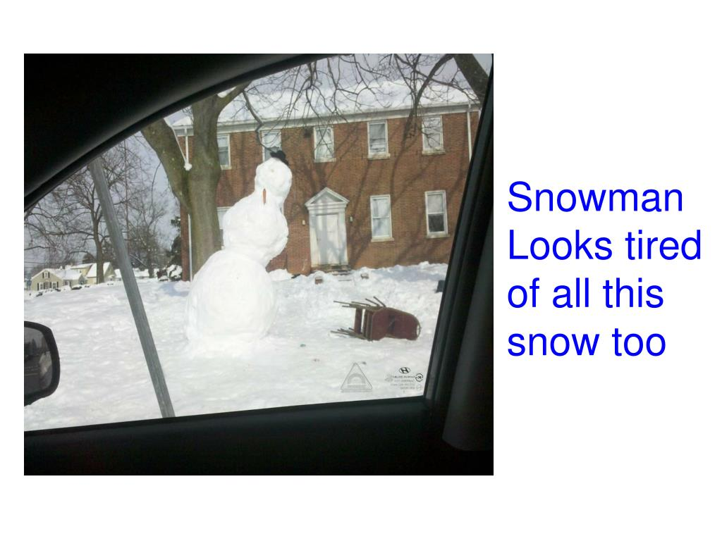 Snowman Looks tired of all this snow too