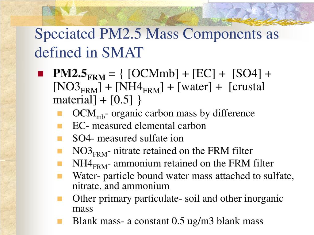 Speciated PM2.5 Mass Components as defined in SMAT