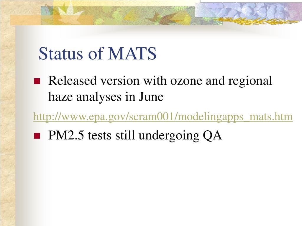 Status of MATS