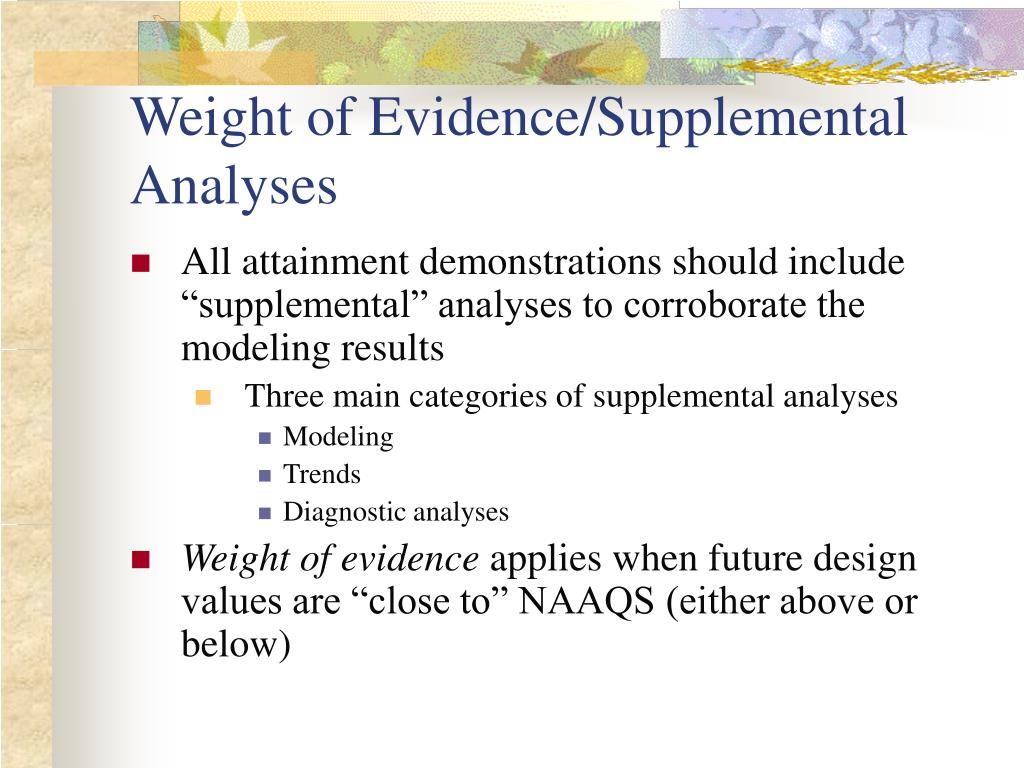 Weight of Evidence/Supplemental Analyses