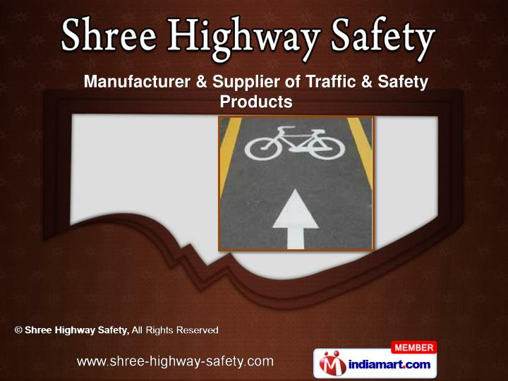 Manufacturer & Supplier of Traffic & Safety Products