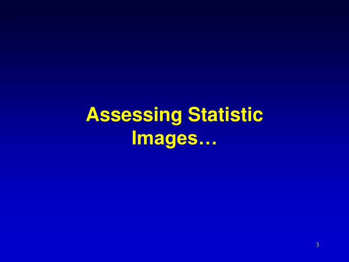 Assessing statistic images