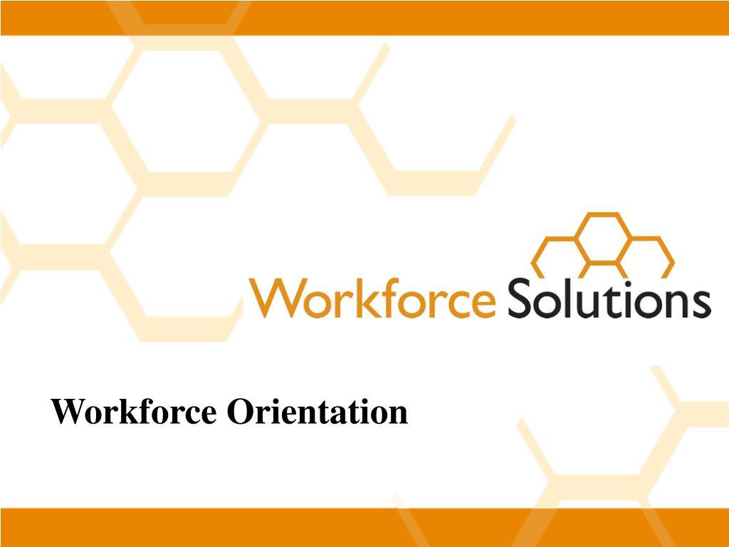 Workforce Orientation