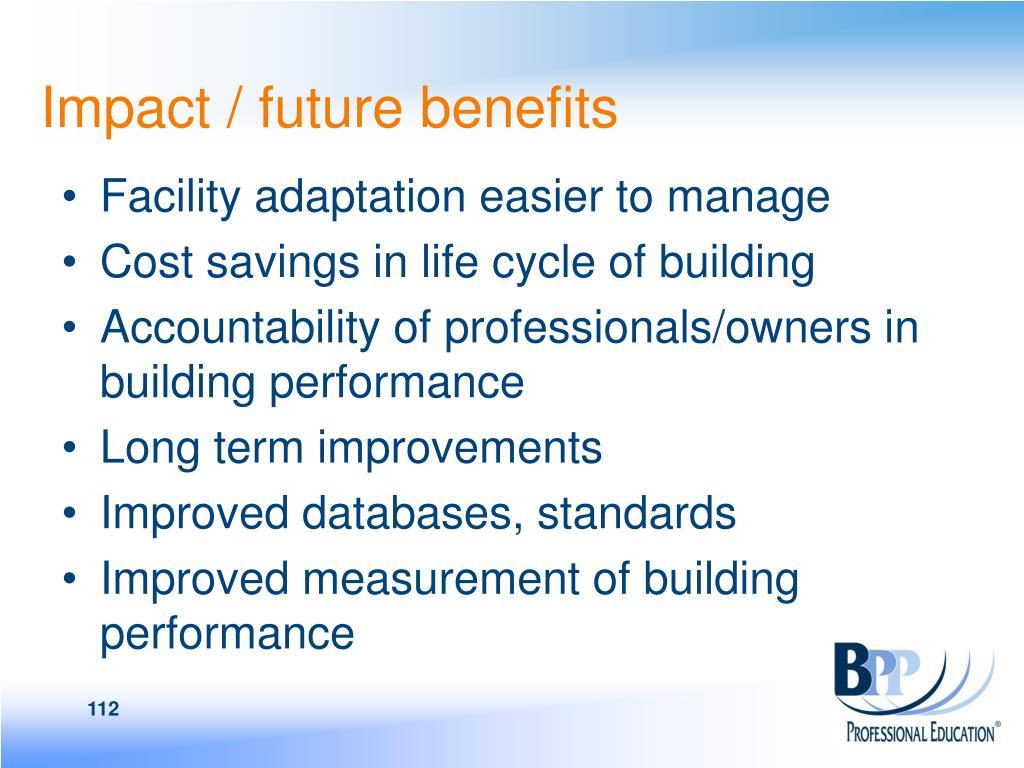 Impact / future benefits