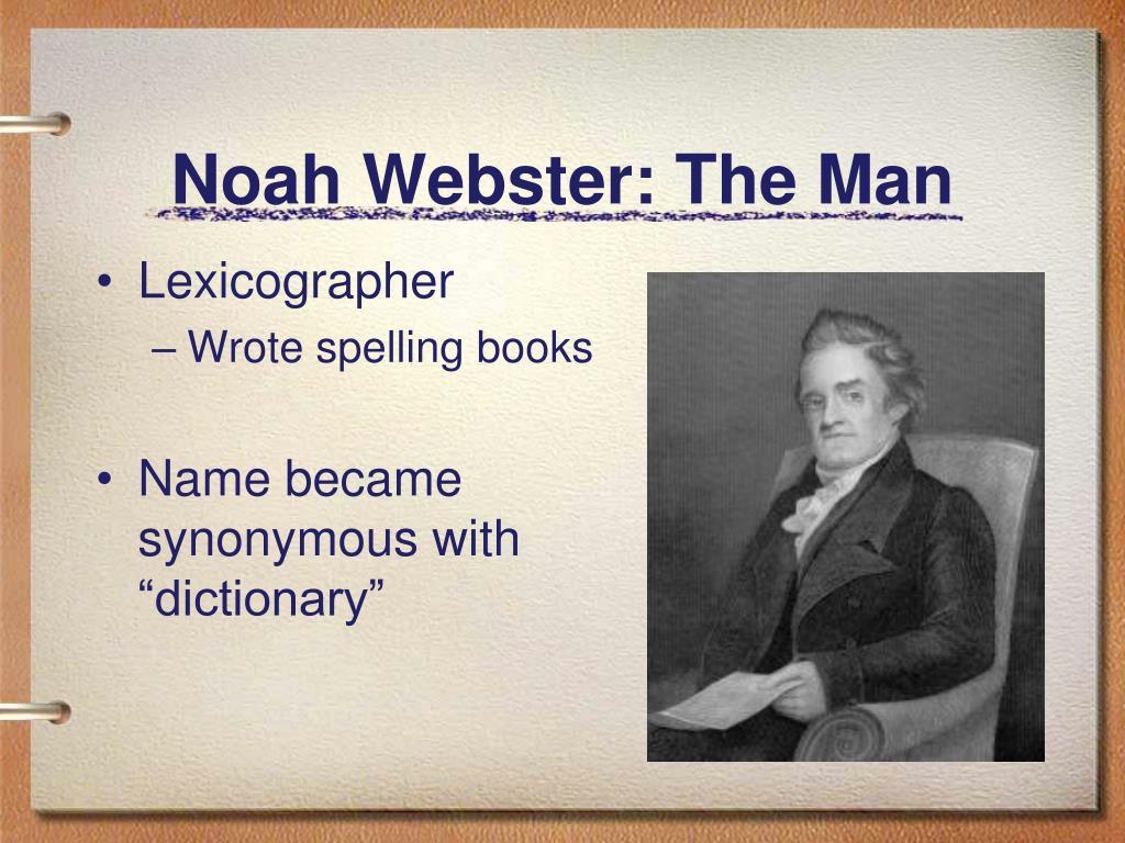 Noah Webster: The Man
