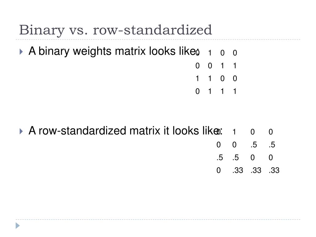 Binary vs. row-standardized