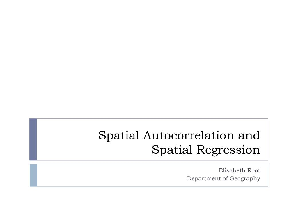 Spatial Autocorrelation and