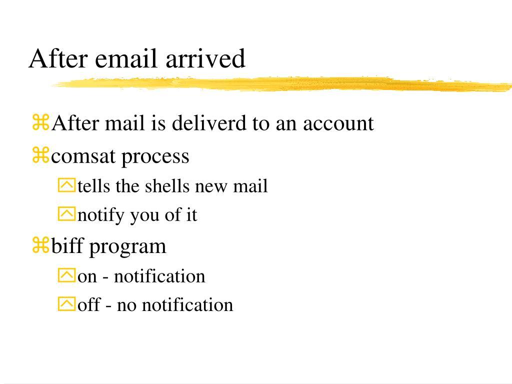 After email arrived