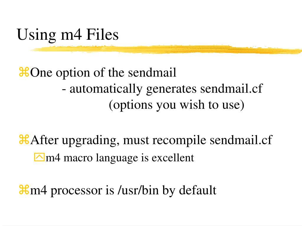 Using m4 Files