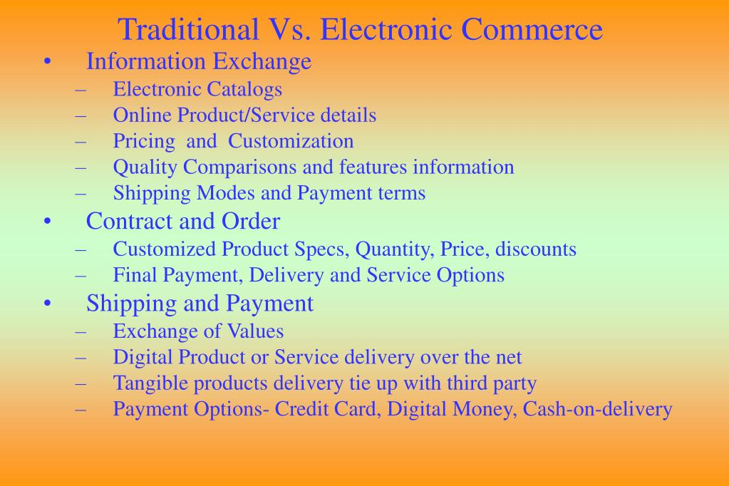 Traditional Vs. Electronic Commerce