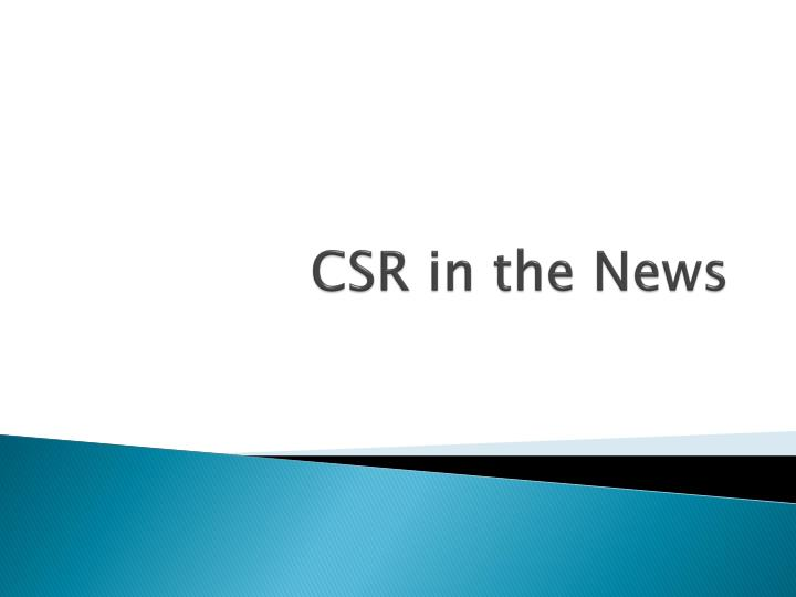 Csr in the news l.jpg