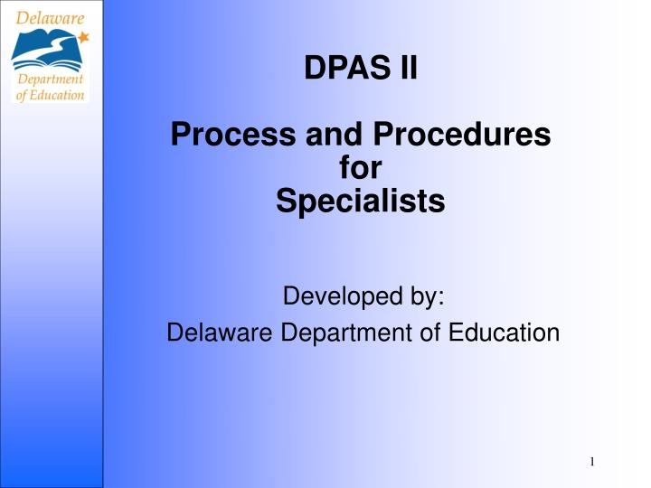 Dpas ii process and procedures for specialists l.jpg