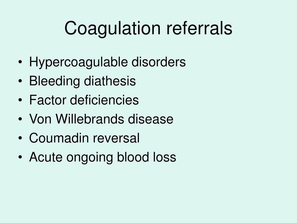 Coagulation referrals