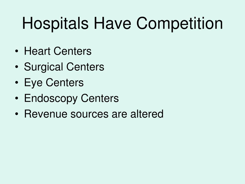 Hospitals Have Competition