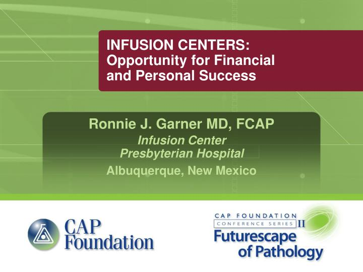 Infusion centers opportunity for financial and personal success