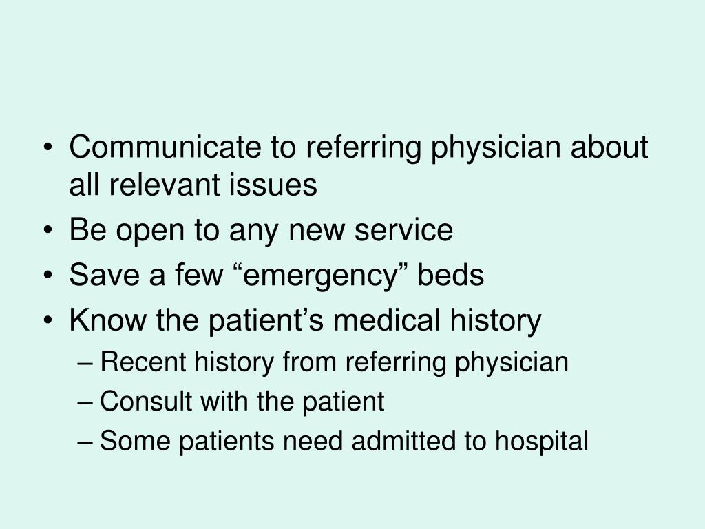 Communicate to referring physician about all relevant issues