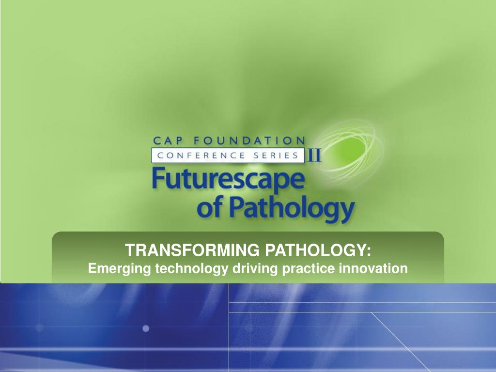 TRANSFORMING PATHOLOGY: