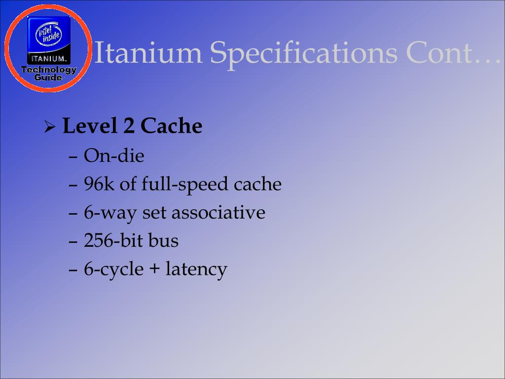 Itanium Specifications Cont…