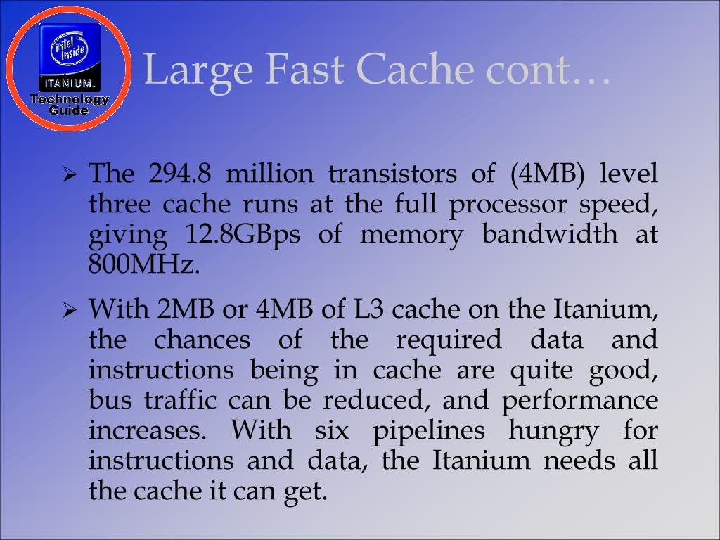 Large Fast Cache cont…