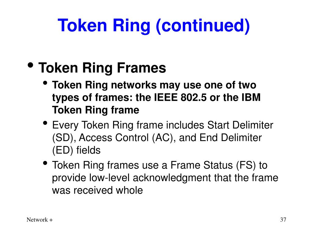 Token Ring (continued)