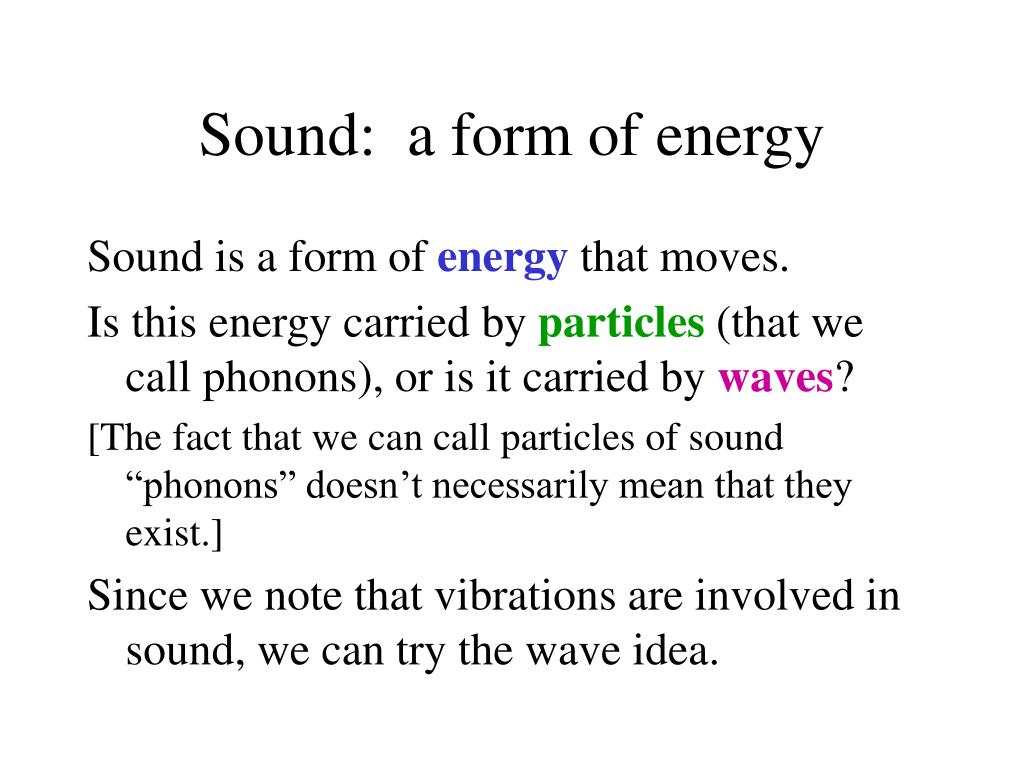 Sound:  a form of energy