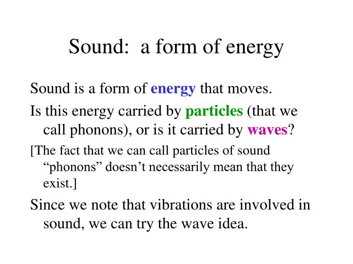 Sound a form of energy