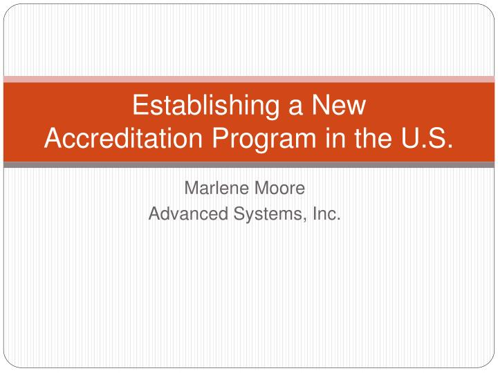 Establishing a new accreditation program in the u s