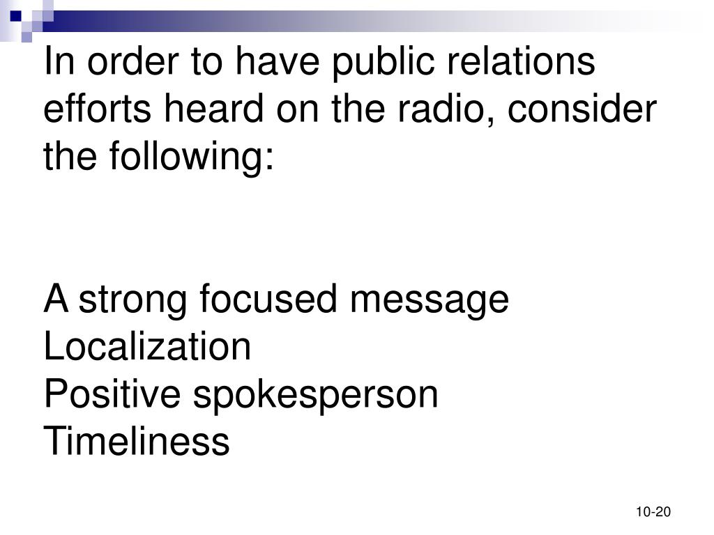In order to have public relations efforts heard on the radio, consider the following: