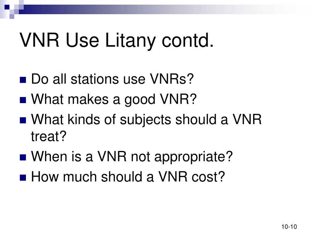 VNR Use Litany contd.