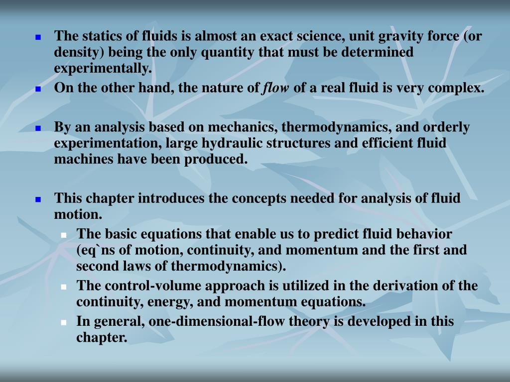 The statics of fluids is almost an exact science, unit gravity force (or density) being the only quantity that must be determined experimentally.