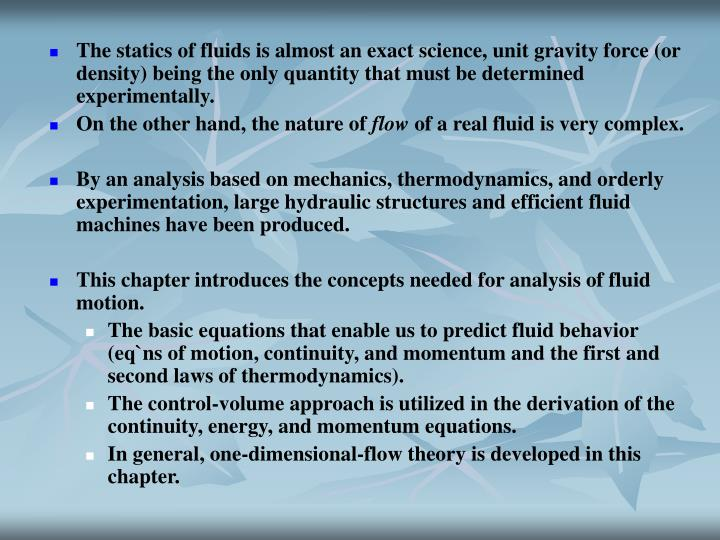 The statics of fluids is almost an exact science, unit gravity force (or density) being the only qua...