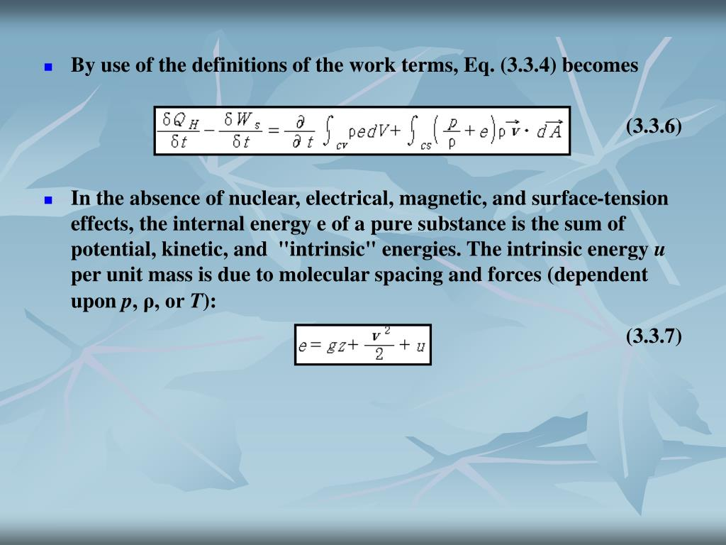 By use of the definitions of the work terms, Eq. (3.3.4) becomes