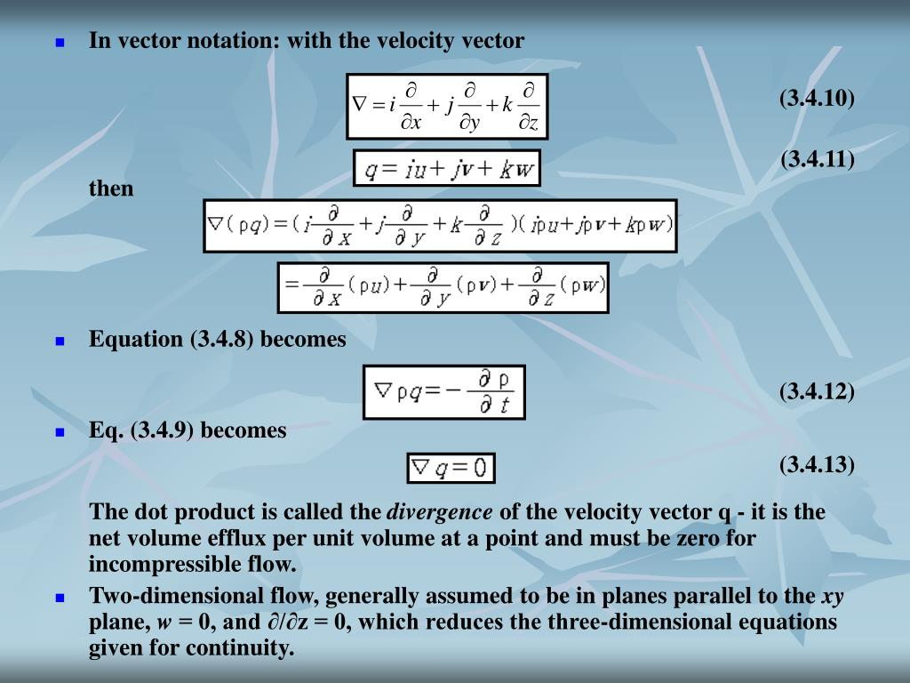In vector notation: with the velocity vector