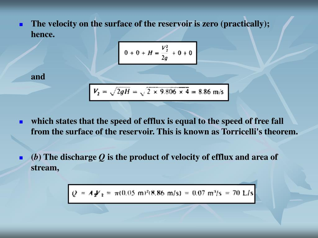 The velocity on the surface of the reservoir is zero (practically);