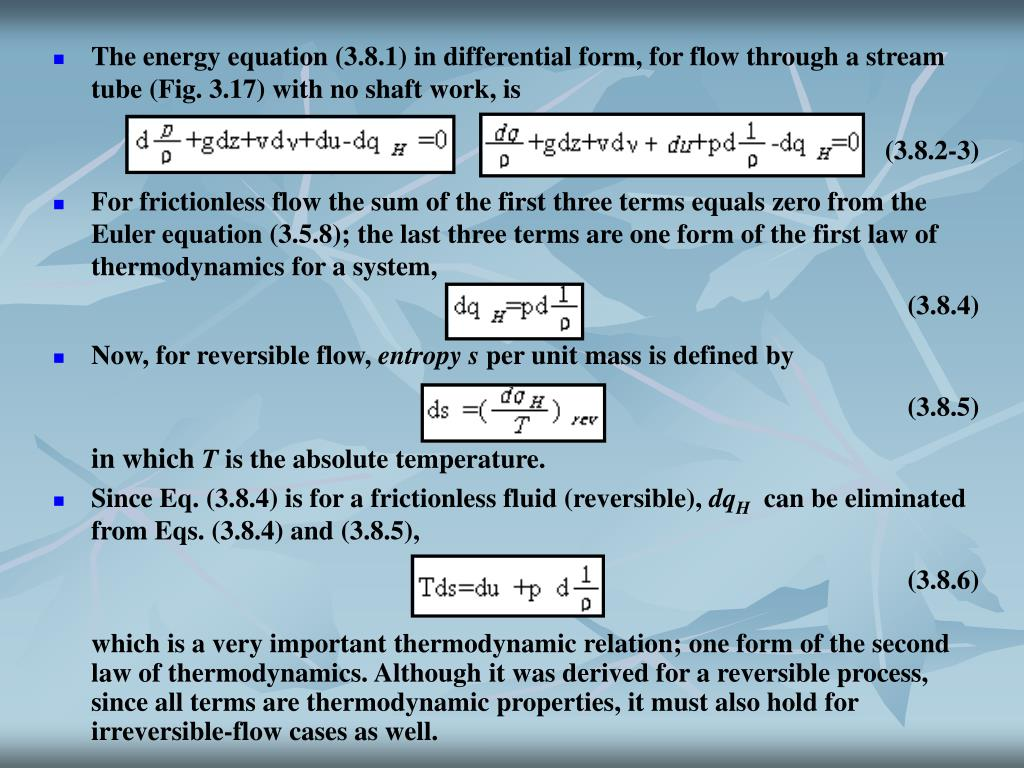 For frictionless flow the sum of the first three terms equals zero from the Euler equation (3.5.8); the last three terms are one form of the first law of thermodynamics for a system,
