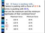 q1 if janice is pushing with