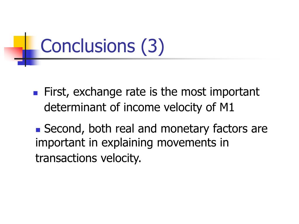 determinants of velocity of money According to the quantity theory of money, inflation should have been significantly higher from 2008 through 2013.
