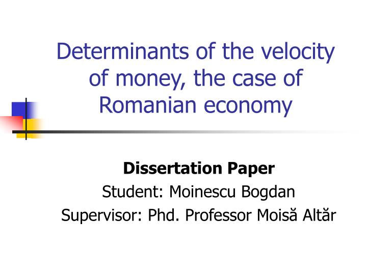 Determinants of the velocity of money the case of romanian economy