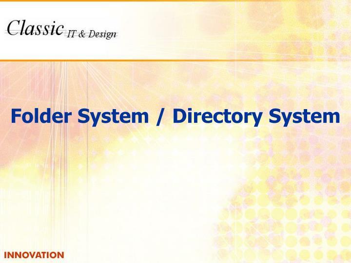 Folder System / Directory System